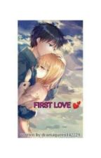 FIRST LOVE ( One Shot Story ) by dramaqueen142229