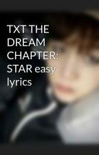 TXT THE DREAM CHAPTER: STAR easy lyrics by rockstarwithluv