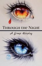 Through the Night: A Group Roleplay by QueenEmber7
