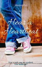 Hear a Heartbeat by 03MysteryGirl03