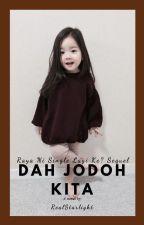 DAH JODOH KITA by RealStarlight