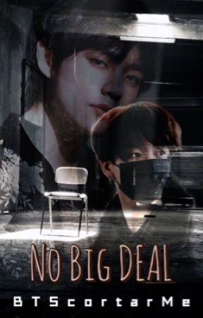 No Big Deal |Taekook by BTScortarMe
