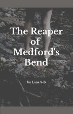The Reaper of Medford's Bend by fluffycat0607