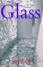 Glass (BWWM) by Angel_Ace999