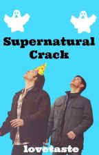 Supernatural Crack by lovetaste