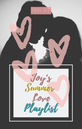 Joy's Summer Love Playlist by Piperbeeauthor