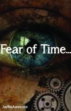 Fear of time..... by JayBisAwesome
