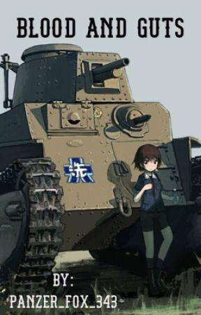 Blood And Guts (Girls Und Panzer x Male Reader) by PANZER_FOX_343