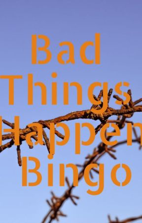 Bad Things Happen Bingo Tumblr Tag by Escapist_Author