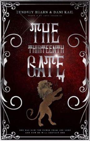 The Thirteen Gate (Summer 2020) Sorry ya'll :( by LyndseyHearn