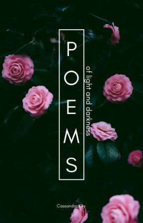 Poems of Light and Darkness by ckviolet