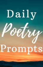 Daily Poetry Prompts by celestialbloodlitmag