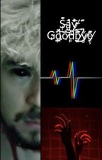 SAY GOODBYE- Antisepticeye by Pegado5555