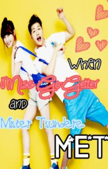 When Miss Go-getter and Mister Tsundere Met -- Chapter 10 [SLOW UDs]