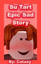 Su Tart Epic Sad Story by cataxy