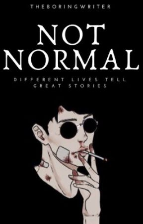 Not Normal by -theboringwriter-