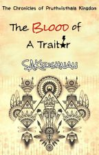 The Blood of a Traitor: The Pruthvisthala Kingdom Chronicles by SAKrishnan