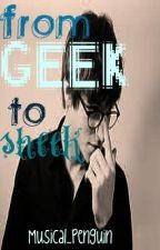 From geek to sheik by Musical_Penguin