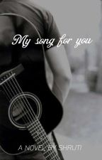 My song for you by shrutijiggy