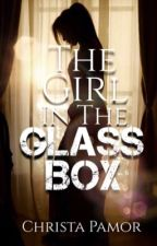 The Girl in the Glass Box  by GetChrista