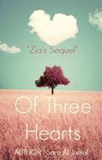 Of Three Hearts {Zia's sequel}✔️(SLOW EDITING) by sara_is_hungry