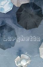 Larghetto by Fjrhsyhf