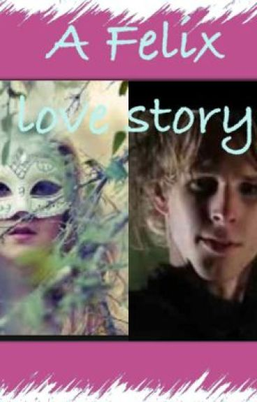 Felix love story ( once upon a time)