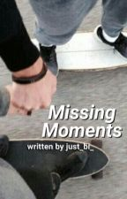 Missing moments [5sos - oned] by just_bi_