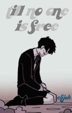 Till No One Is Free- Selection Roleplay//OPEN by Elieternallyfalling