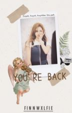 you're back ⇒ sana x reader by finnwxlfie