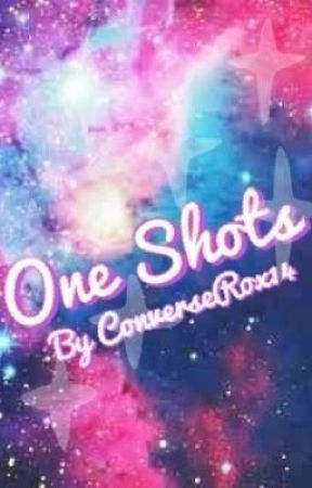 One Shots {Currently Closed!} by ConverseRox14