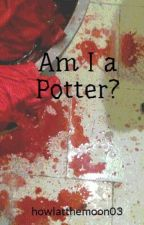 Am I a Potter? by howlatthemoon03