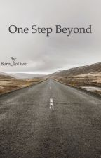 One step beyond by Born_ToLive