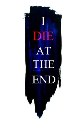 I Die at the End by Jkilmer