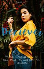 Deceiver (Unedited)  by Ellipsis167