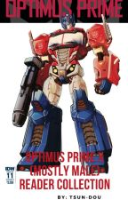 Optimus Prime x (Mostly) Male Reader Collection by tsun-dou