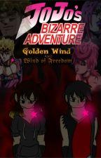 "Jojo's Bizzare Adventures "" Wind Of Freedom"" by flores222"