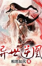 Dị thế nghịch hoàng - Tương Tư Như Phong (dị thế) by Tsubaki
