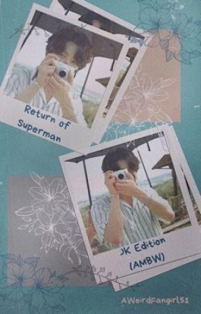 Return of Superman - JK Edition (AMBW) by AWeirdFangirl51