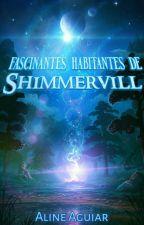 Fascinantes Habitantes de Shimmervill  by alineaguiar11