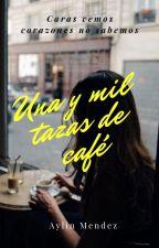 Una y mil tazas de café by Aylin_Mendez_321
