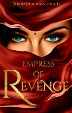 Empress of Revenge by sharadhamanju