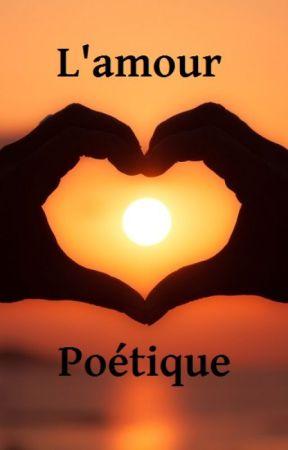 Lamour Poétique Poème 2 Wattpad