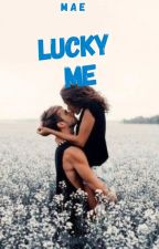 Lucky Me by -mae_read-