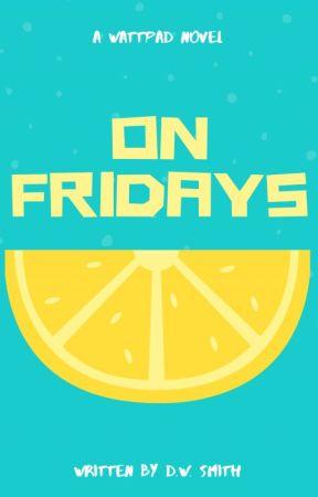 On Fridays by dailywarden