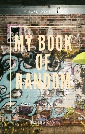 My Book of Random by Gwendolyn__Stacy