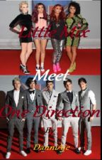 Little Mix meet One Direction(completed) by Dannilily