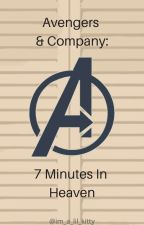 Avengers and Friends: 7 Minutes in Heaven! by im_a_lil_kitty