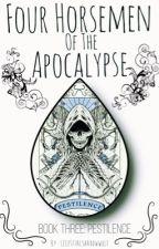 Four Horsemen of the Apocalypse {Book Three: Pestilence}(Ignis x Reader) by CelestialShadowWolf