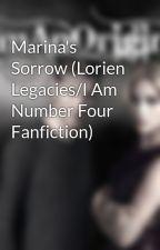 Marina's Sorrow (Lorien Legacies/I Am Number Four Fanfiction) by IAmAnOriginal